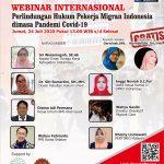 """WEBINAR INTERNASIONAL""""Perlindungan Hukum Pekerja Migran Indonesia dimasa Pandemi Covid-19"""""""